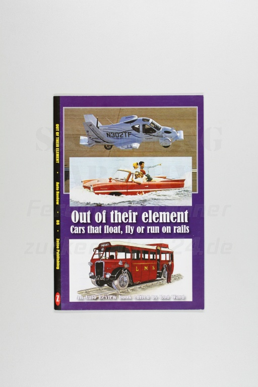 Out of their Element - Cars that float, fly or run on rails